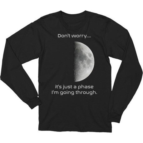 Astronomy Long Sleeve T-Shirt Moon Phase I'm Going Through