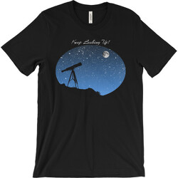Keep Looking Up! T-shirt