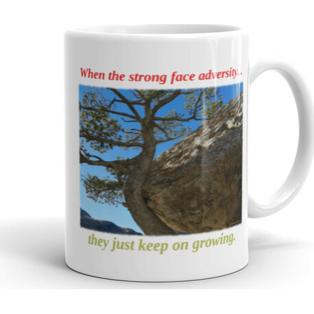 11oz When the strong face adversity  Mug