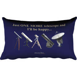 Just One More Telescope and I'll Be Happy ... Maybe Rectangular Pillow