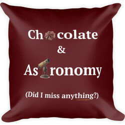 Chocolate and Astronomy  Square Pillow