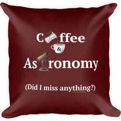 Coffee and Astronomy Square Pillow