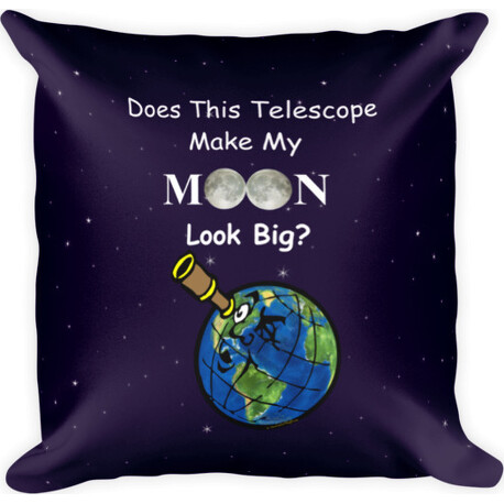 Does This Telescope Make My Moon Look Big? Square Pillow