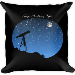 Keep Looking Up! Square Pillow