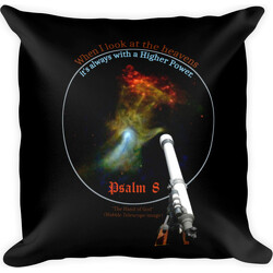 When I look at the heavens ... Higher Power Psalm 8  Square Pillow