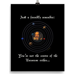 Friendly Reminder Center of Universe (Galileo)  poster