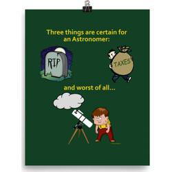 Three Things Certain for the Astronomer (Death, Taxes, Clouds) poster