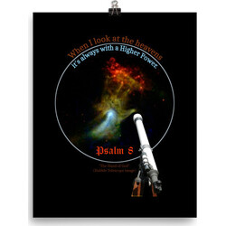 When I look at the heavens ... Higher Power Psalm 8  poster