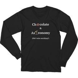 Chocolate and Astronomy Long Sleeve T-shirt