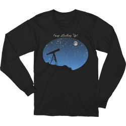 Keep Looking Up! Long Sleeve T-shirt