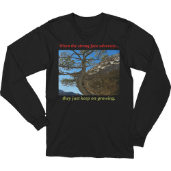 When the strong face adversity Long Sleeve T-shirt