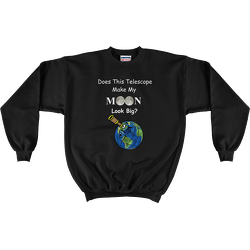 Black Does This Telescope Make My Moon Look Big? Sweatshirt