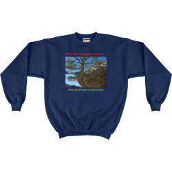 Navy When the strong face adversity Sweatshirt