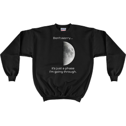 Astronomy Sweatshirt Moon Phase I'm Going Through