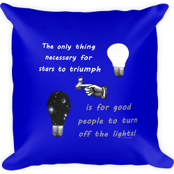 Stars Triumph Turn Off the Lights  Square Pillow